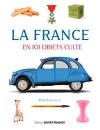La France en 101 objets culte