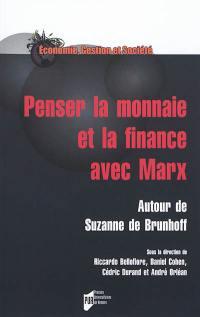 Penser la monnaie et la finance avec Marx