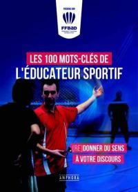 Les 100 mots-clés de l'éducateur sportif