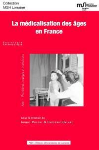 La médicalisation des âges en France