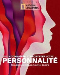 Mieux connaître et décrypter votre personnalité