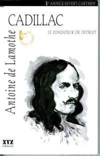 Antoine de Lamothe Cadillac