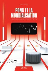 Pong et la mondialisation