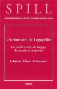 Dictionnaire de logopédie. Volume 5, Les troubles acquis du langage, des gnosies et des praxies