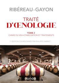 Traité d'oenologie. Volume 2, Chimie du vin, stabilisation et traitements