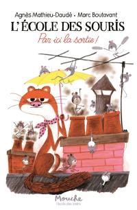 L'école des souris, Par ici la sortie !