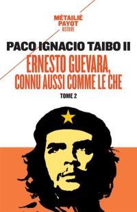 Ernesto Guevara, connu aussi comme le Che. Volume 2,