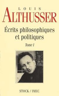 Ecrits philosophiques et politiques. Volume 1,
