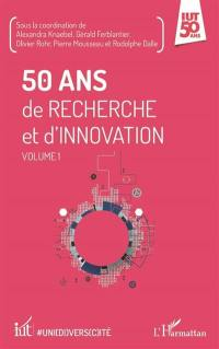 50 ans de recherche et d'innovation. Volume 1,
