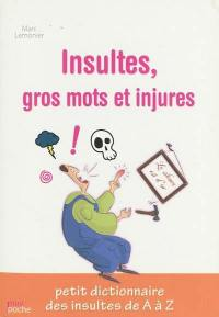 Insultes, gros mots et injures