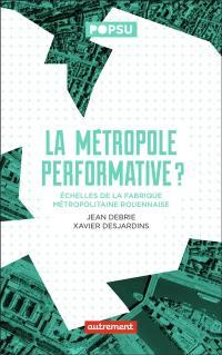 La métropole performative ?