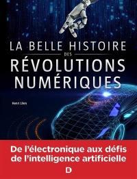 La belle histoire des révolutions numériques