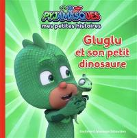 Pyjamasques. Volume 7, Gluglu et son petit dinosaure