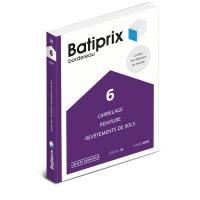 Batiprix 2018. Volume 6, Carrelage, peinture, revêtements de sols