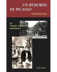 Un remords de Picasso ou Wiegels, peintre de Montmartre