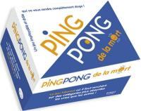 Le ping-pong de la mort