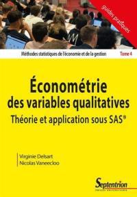 Méthodes statistiques de l'économie et de la gestion. Volume 4, Econométrie des variables qualitatives
