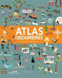 L'atlas des bizarreries