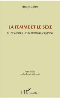 La femme et le sexe ou Les souffrances d'une malheureuse opprimée