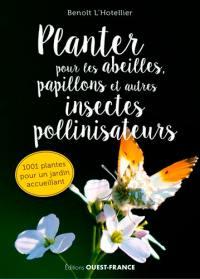 Planter pour les abeilles, papillons et autres insectes pollinisateurs