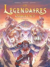 Les Légendaires. Volume 5, Razzia