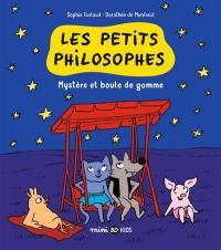 Les p'tits philosophes. Volume 1, Mystère et boule de gomme