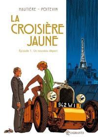 La croisière jaune. Volume 1, Un nouveau départ
