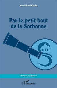 Par le petit bout de la Sorbonne