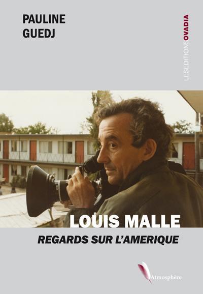 Louis Malle : regards sur l'Amérique