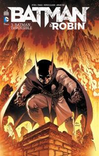 Batman & Robin. Volume 3, Batman impossible