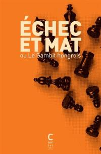 Echec et mat ou Le gambit hongrois