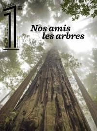 Le 1, hors-série XL, Nos amis les arbres