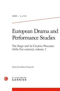 European drama and performance studies. n° 14, The stage and its creative processes, 16th-21st century (2)