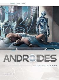 Androïdes. Volume 4, Les larmes de Kielko