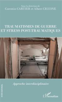 Traumatismes de guerre et stress post-traumatiques
