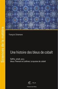 Une histoire des bleus de cobalt