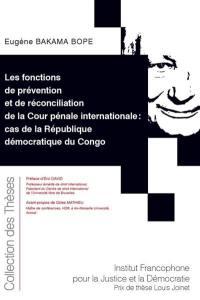 Les fonctions de prévention et de réconciliation de la Cour pénale internationale