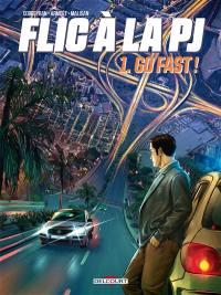 Flic à la PJ. Vol. 1. Go fast !
