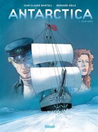 Antarctica. Volume 1, Jeu de dupes