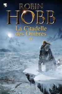 La citadelle des ombres. Volume 4,