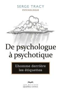 De psychologue à psychotique