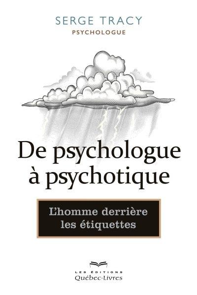 De psychologue à psychotique