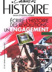 Cahiers d'histoire : revue d'histoire critique, n° 144. Ecrire l'histoire des révolutions : un engagement