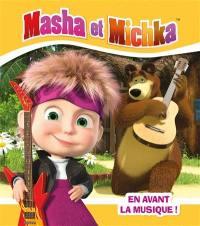 Masha et Michka, En avant la musique !
