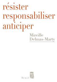 Résister, responsabiliser, anticiper ou Comment humaniser la mondialisation