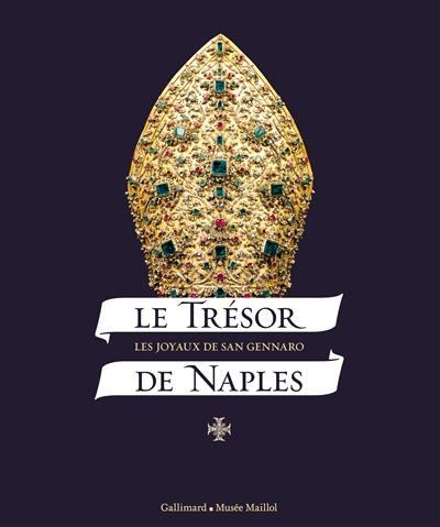 Le trésor de Naples : les joyaux de San Gennaro, exposition à Paris, Fondation Dina Vierny-Musée Maillol, du 19 mars au 20 juillet 2014