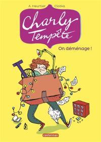 Charly Tempête. Volume 1, On déménage !