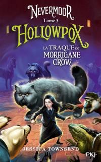 Nevermoor. Vol. 3. Hollowpox : la traque de Morrigane Crow