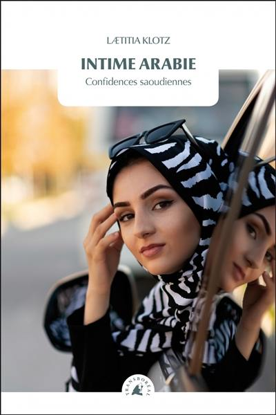 Intime Arabie : confidences saoudiennes