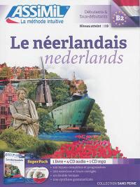 Le néerlandais = Nederlands : débutants & faux-débutants, niveau atteint B2 : super pack